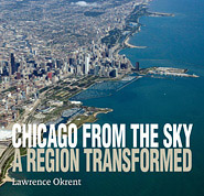 Cover image of book: Chicago From The Sky; a Region Transformed, by Lawrence Okrent